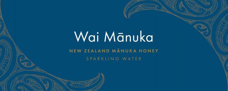 Graphic with text Wai Manuka New Zealand Manuka Honey Sparkling Water